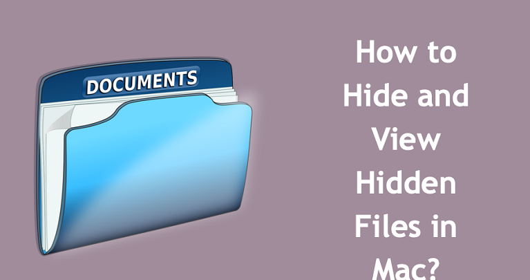 How To Hide Files and Show Them On Mac